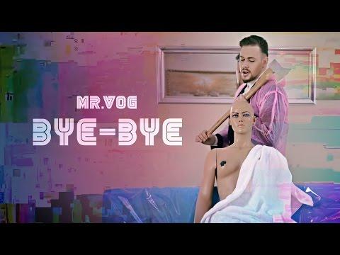 MR. VOG - BYE-BYE [Official 4K Video]