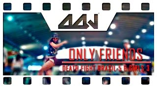 Nonton 🌏 Only Friends ‹ DEATH FIGHT BRASIL 5 & GIRLS 3 › [FREE STEP 2015] @worldofdance Film Subtitle Indonesia Streaming Movie Download