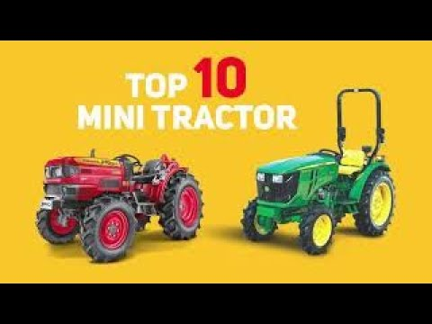 TOP 10 MINI TRACTORS IN INDIA | Must Watch 2019