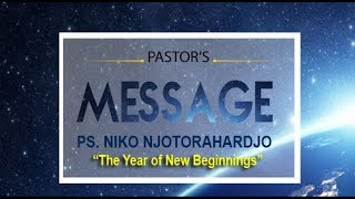 Pastor's Message - Januari 2018 - Pdt DR Ir Niko Njotorahardjo
