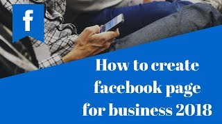 How to create facebook page for business 2018