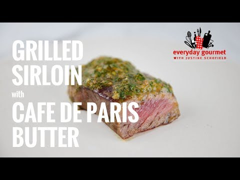 Grilled Sirloin with Cafe de Paris | Everyday Gourmet S7 E59