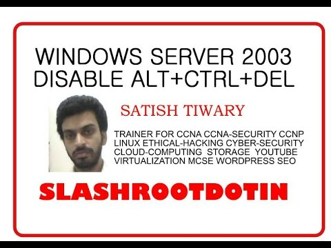 disable ALT CTRL DEL key from windows server 2003 logon