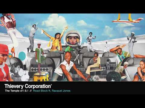 Thievery Corporation - Road Block [Official Audio]