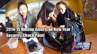 Suab Hmong News:  2014-15 Hmong American New Year's Security Check Point