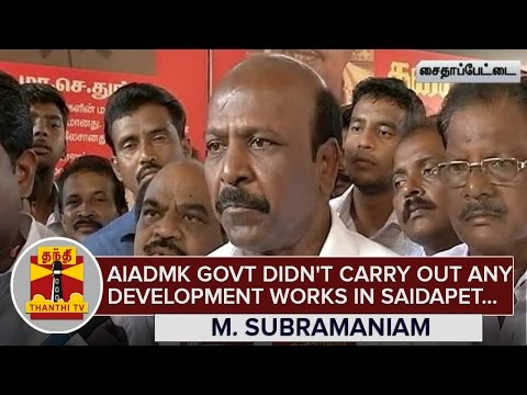 AIADMK-Govt-didnt-Carry-Out-any-Development-Works-in-Saidapet--M-Subramaniam-DMK--Thanthi-TV
