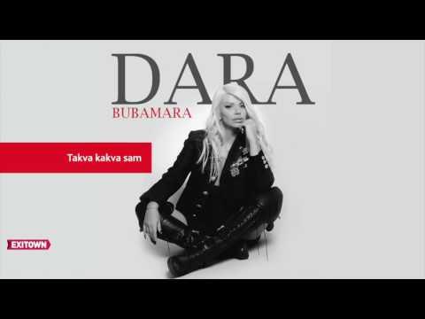 Dara Bubamara - TAKVA KAKVA SAM