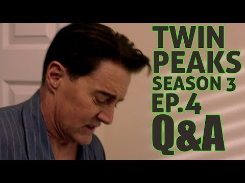 [Twin Peaks] Season 3 Episode 4 Q&A   Part 4 Question and Answer from Recap & Review Comments