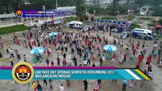 CAR FREE DAY OPERASI SIMPATIK MENUMBING 2017 MERIAH #TRIBRATA NEWS