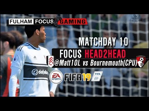 Fulham Focus H2H | Matchday 10 | Matt10 Vs Bournemouth CPU | FIFA 19!