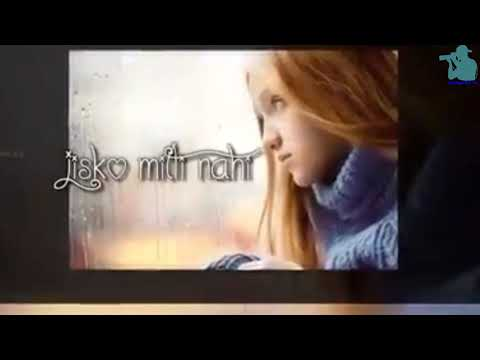 Video Ishq Sacha Wahi °Jisko Milte Nahi ° Manzilein , Manzilein|| Sad Whatsaap Status download in MP3, 3GP, MP4, WEBM, AVI, FLV January 2017