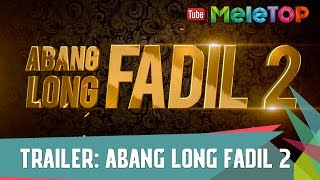 Nonton Trailer: Abang Long Fadil 2 - MeleTOP Episod 246 [18.7.2017] Film Subtitle Indonesia Streaming Movie Download