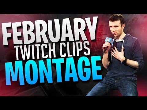 February Twitch Clips Montage!
