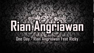 Download Lagu One Day - Rian Angriawan Feat Ricky Mp3