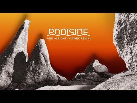 Poolside - Feel Alright (Yuksek Remix)