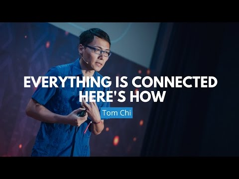 Everything Is Connected – Here's How | Tom Chi