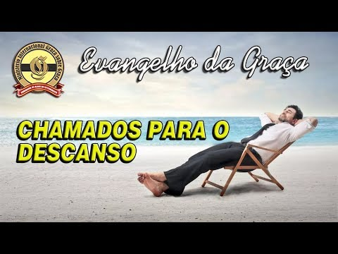 CHAMADOS PARA O DESCANSO
