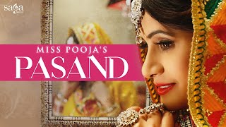 Video Miss Pooja : PASAND | DJ Dips | Happy Raikoti, Jashan Nanarh | New Punjabi Songs | Saga Music MP3, 3GP, MP4, WEBM, AVI, FLV Desember 2018