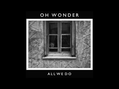 Download Oh Wonder - All We Do (Official Audio) MP3