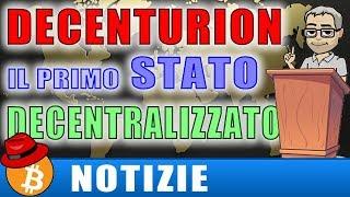 DECENTURION - Nasce il primo rivoluzionario Stato decentralizzato senza tasse.