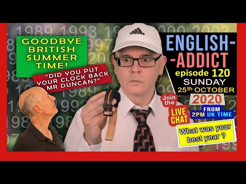 English Addict - live stream - Ep 120 / Sunday 25th October 2020 / What was your best year?