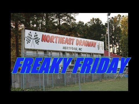 Northeast Dragway Freaky Friday 5-9-19