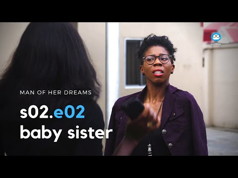 MAN OF HER DREAMS: S02E02 – Baby Sister