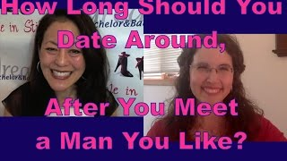 Dating advice for women: How long should you date around, after you met a man you like?Get dating tips for women over 40 & dating advice for women from a top dating coach for women over 40 & 50.Suzanne Oshima, Matchmaker & Dating Coach at Dream Bachelor & Bachelorette & the Founder of Single in Stilettos (http://www.singleinstilettos.com) interviews Duana Welch, Dating Coach.Dating advice for women over 40. Dating advice for women over 50.Dating Coach for women in their 40's &  50's3 Secrets Guaranteed to Attract Any Man!Get the Free Report Now!http://www.singleinstilettos.com/m-3-secrets-attract-man-ytSponsored by CupidsPulse http://www.cupidspulse.comSuzanne Oshima is a Matchmaker & Dating Coach at Dream Bachelor & Bachelorette: http://www.dreambachelor.com