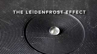 When Water Flows Uphill - A fascinating look at the Leidenfrost effect