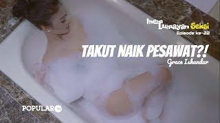 Video INEM Lumayan SEKSI Eps #022   Takut Naik Pesawat!   GRACE Iskandar MP3, 3GP, MP4, WEBM, AVI, FLV November 2018