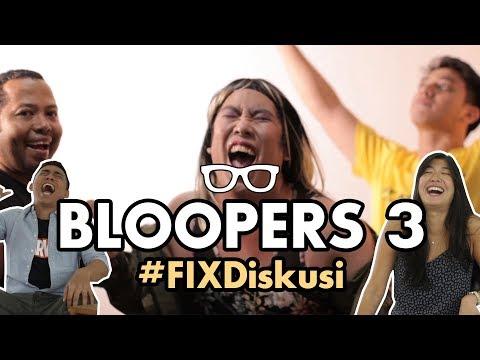 #FIXDiskusi: BLOOPERS 3