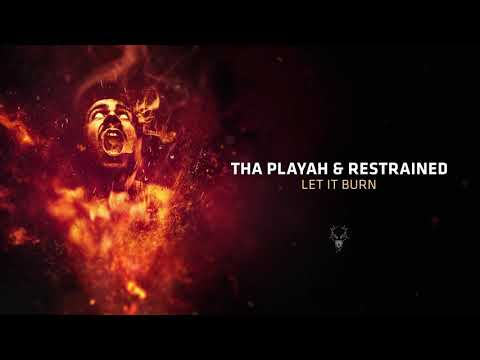 Tha Playah & Restrained - Let It Burn