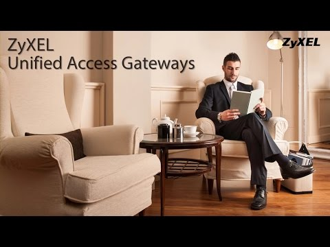 ZyXEL - Unified Access Gateway Solution 2015