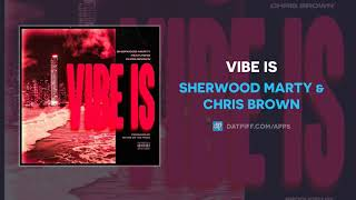 Sherwood Marty & Chris Brown - Vibe Is (AUDIO)