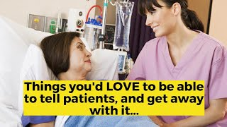 View the video Things you'd LOVE to be able to tell patients and get away with it...