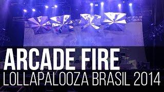 Arcade Fire - Reflektor // Flashbulb Eyes (Lollapalooza Brasil 2014 / São Paulo)
