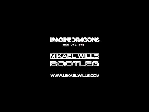 Imagine Dragons - Radioactive (Mikael Wills Bootleg) [FREE DOWNLOAD]