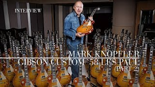 Mark Knopfler   Gibson Custom '58 Les Paul (Official Interview | Part 2)
