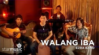 Ezra Band - Walang Iba (Official Music Video)