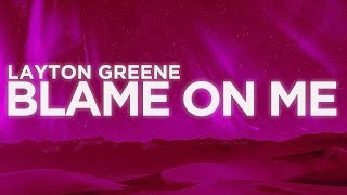 Layton Greene - Blame On Me (Lyrics Video) | Nabis Lyrics
