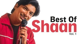 Best Of Shaan Vol. 1 | Jukebox - YouTube