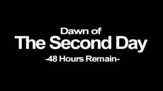 Dawn of The Second Day! 42 Hours Remain