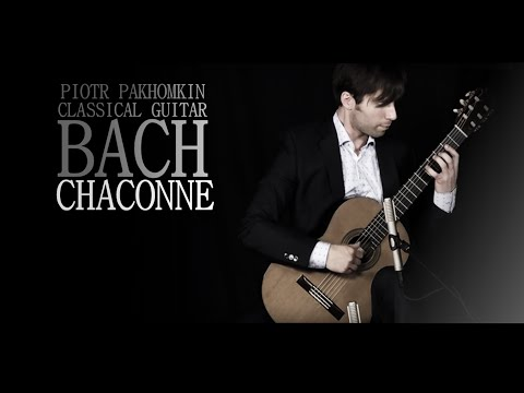 CLASSICAL MUSIC | PIOTR PAKHOMKIN | Bach Chaconne Mp3