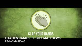 Hayden James Ft. Boy Matthews   Hold Me Back