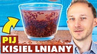 Pij kisiel z siemienia lnianego dla zdrowia! Siemię lniane: jak przygotować? | Dr Bartek Kulczyński