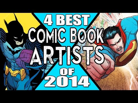 4 Best Comic Book Artists of 2014!