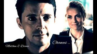 Matthew & Diana ~ Chances