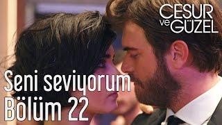 Cesur ve Güzel 22. Bölüm - Jehan Barbur - Seni Seviyorum