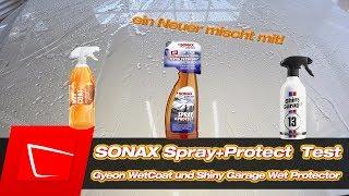 Sonax Spray+Protect Gyeon WetCoat Shiny Garage Wet Protector im Vergleich Auto versiegeln