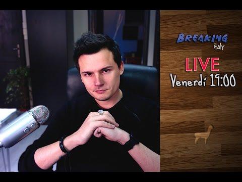Breaking Italy LIVE! || Venerdì alle 19:00! || Rispondiamo assieme ai commenti dei video